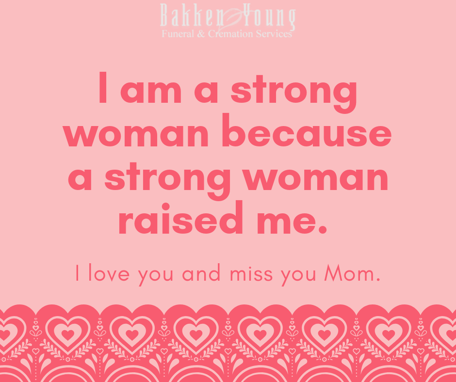 10 Quotes to Remember Your Mom on Mothers Day - Bakken Young ...